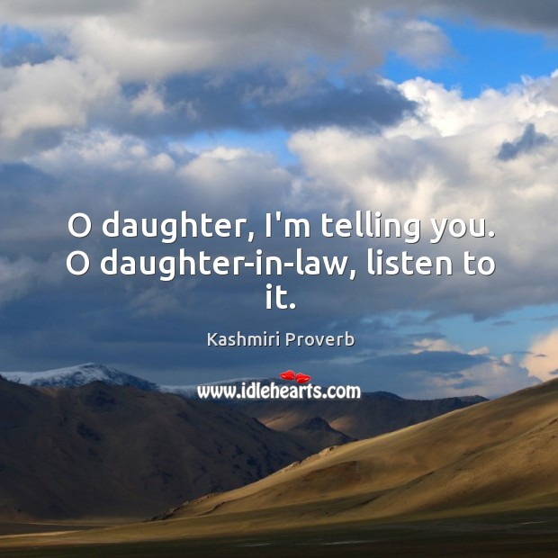 O daughter, i'm telling you. O daughter-in-law, listen to it. Kashmiri Proverbs Image