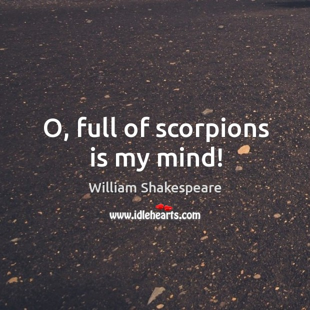Image, O, full of scorpions is my mind!