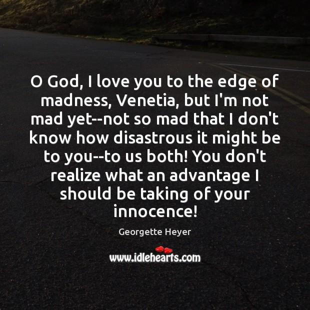O God, I love you to the edge of madness, Venetia, but Image