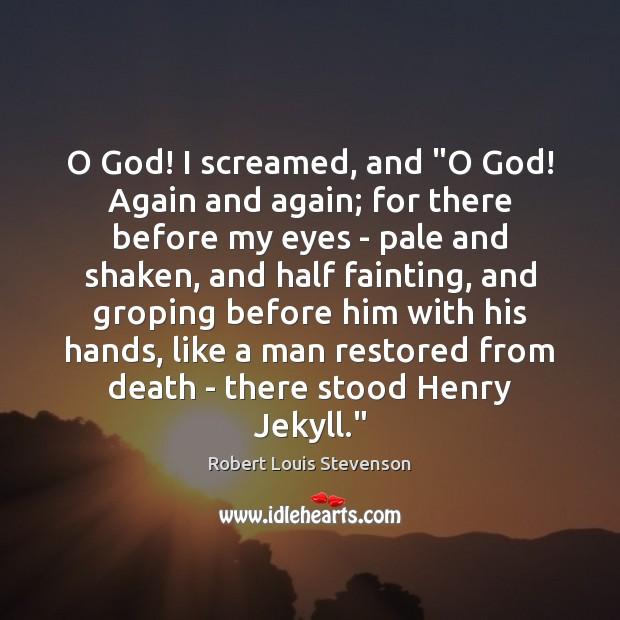 "O God! I screamed, and ""O God! Again and again; for there Image"