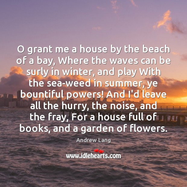 Image, O grant me a house by the beach of a bay, Where