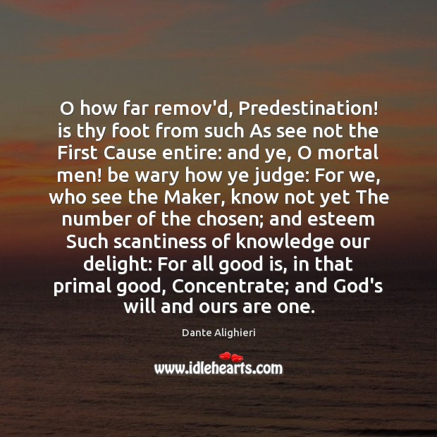 O how far remov'd, Predestination! is thy foot from such As see Image