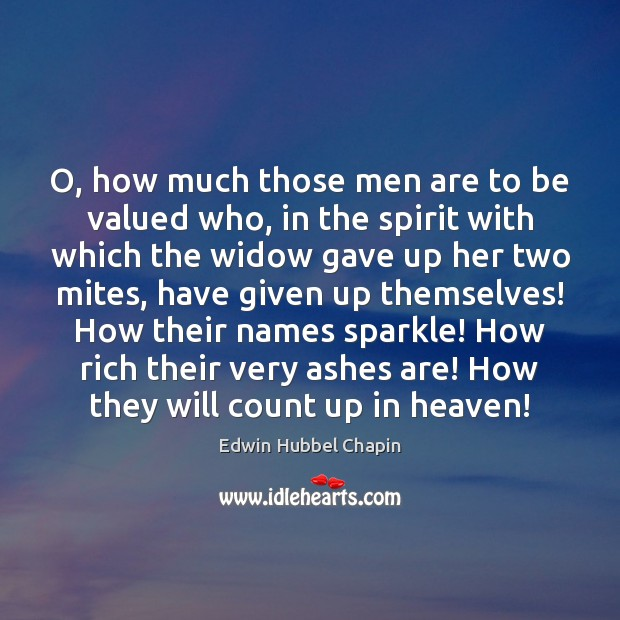 O, how much those men are to be valued who, in the Image