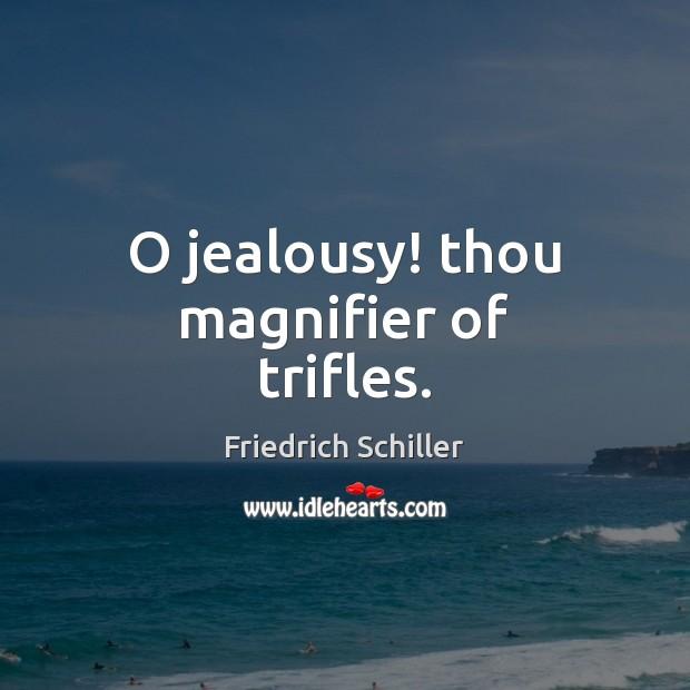 O jealousy! thou magnifier of trifles. Image