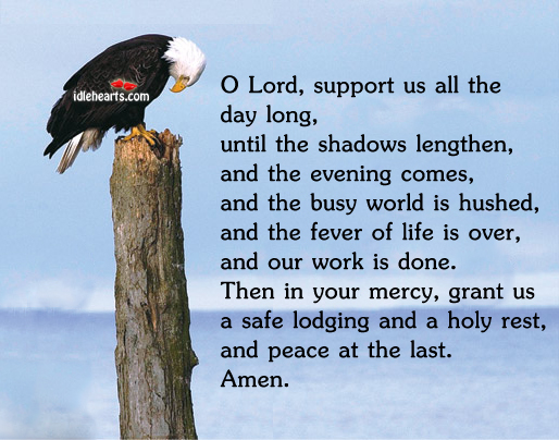 O Lord, Support Us All The Day Long…