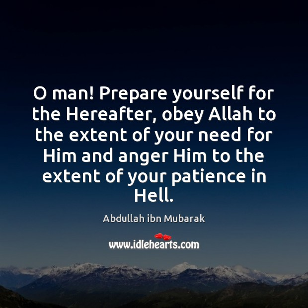Image, O man! Prepare yourself for the Hereafter, obey Allah to the extent