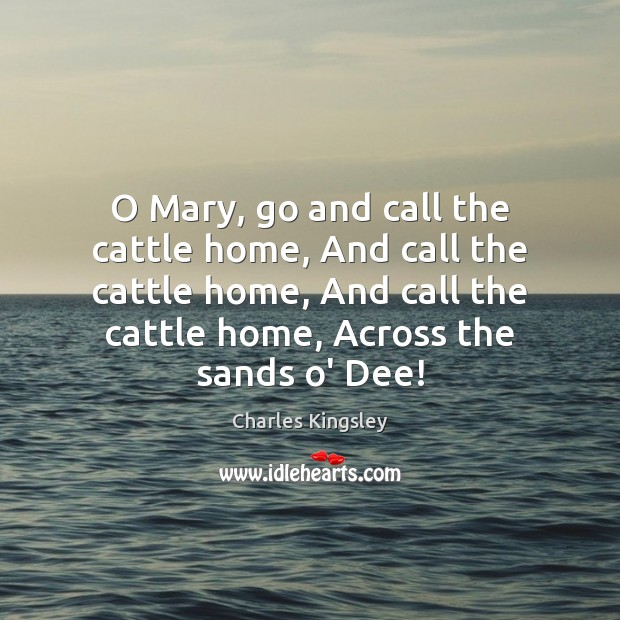 O Mary, go and call the cattle home, And call the cattle Image