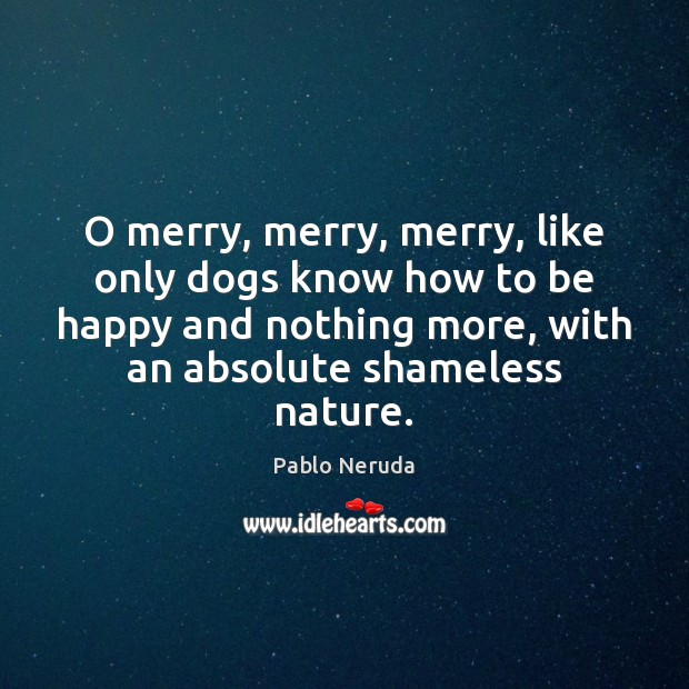 O merry, merry, merry, like only dogs know how to be happy Image