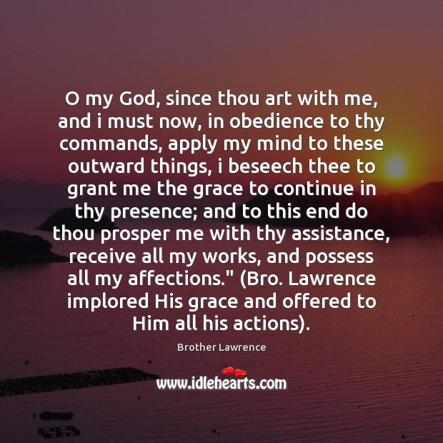 Image, O my God, since thou art with me, and i must now,