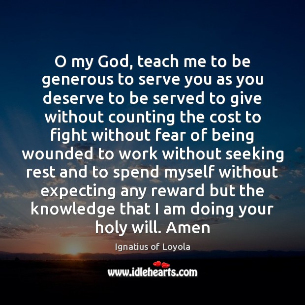 Image, O my God, teach me to be generous to serve you as