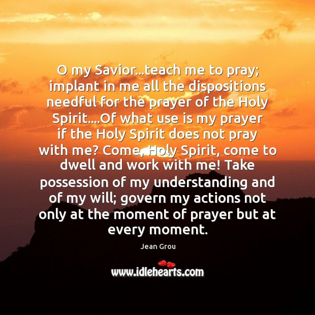 O my Savior…teach me to pray; implant in me all the Image