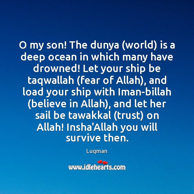 O my son! The dunya (world) is a deep ocean in which Image