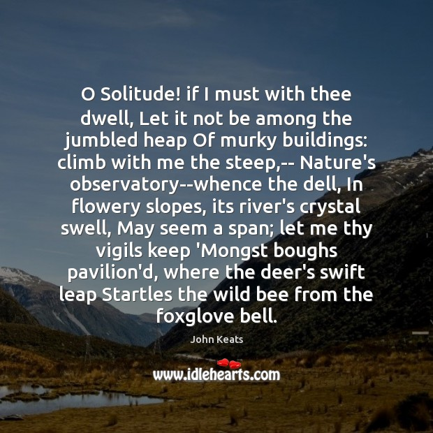 O Solitude! if I must with thee dwell, Let it not be Image