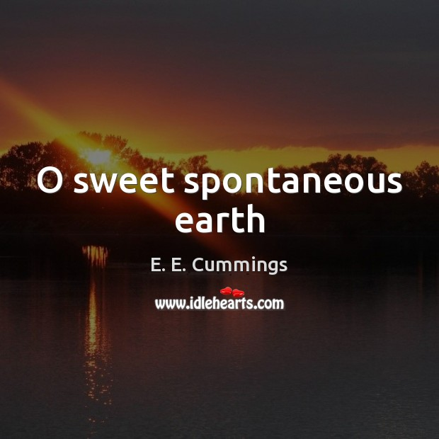 Image, O sweet spontaneous earth