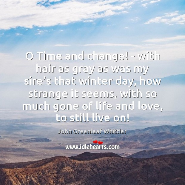 O Time and change! – with hair as gray as was my Winter Quotes Image