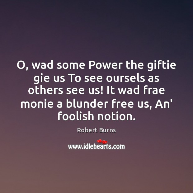 Image, O, wad some Power the giftie gie us To see oursels as