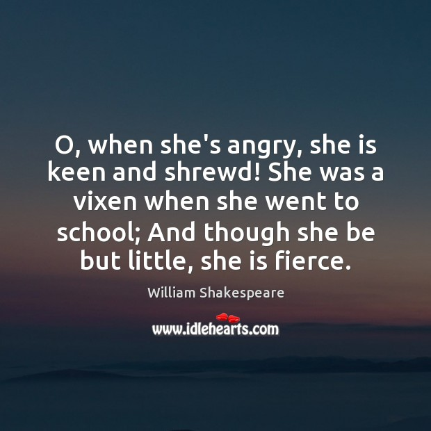 O, when she's angry, she is keen and shrewd! She was a Image