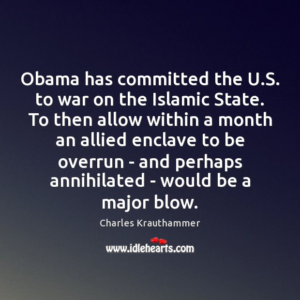 Obama has committed the U.S. to war on the Islamic State. Image