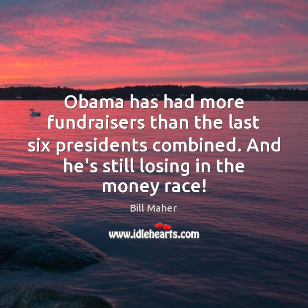 Obama has had more fundraisers than the last six presidents combined. And Image