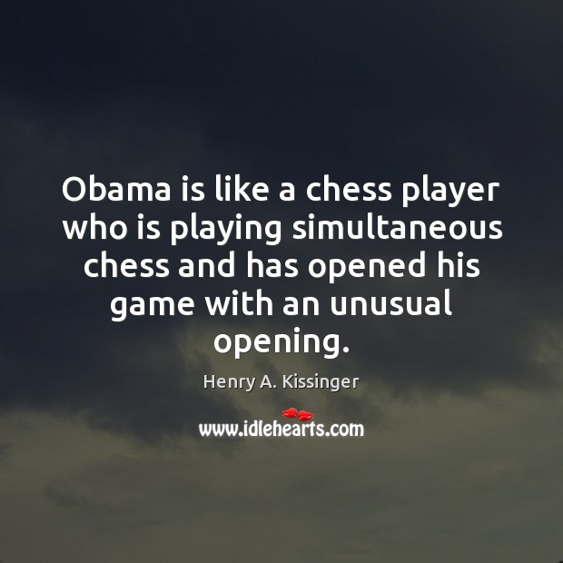 Image, Obama is like a chess player who is playing simultaneous chess and