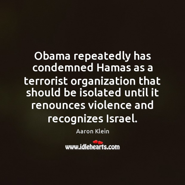 Image, Obama repeatedly has condemned Hamas as a terrorist organization that should be