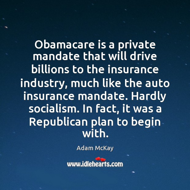 Image, Obamacare is a private mandate that will drive billions to the insurance