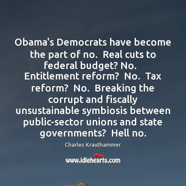 Obama's Democrats have become the part of no.  Real cuts to federal Image