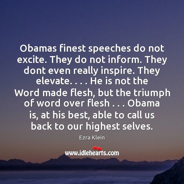Image, Obamas finest speeches do not excite. They do not inform. They dont