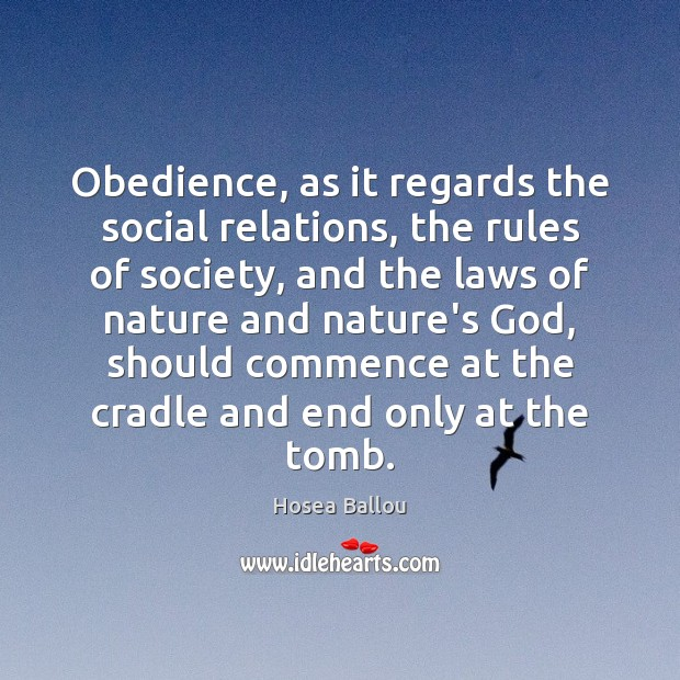 Image, Obedience, as it regards the social relations, the rules of society, and
