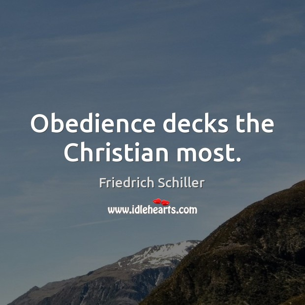 Obedience decks the Christian most. Image