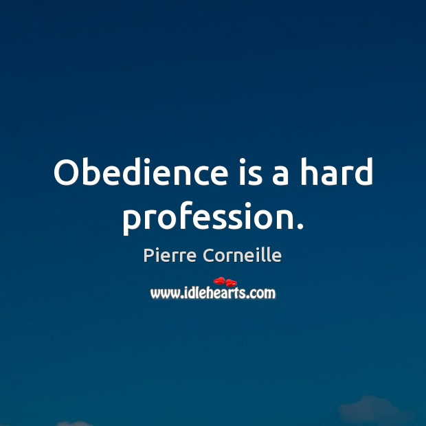 Obedience is a hard profession. Image