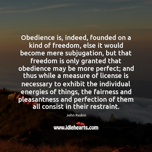 Image, Obedience is, indeed, founded on a kind of freedom, else it would