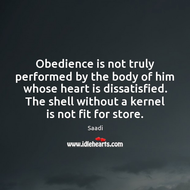 Obedience is not truly performed by the body of him whose heart Image