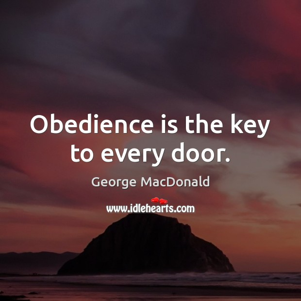Image, Obedience is the key to every door.