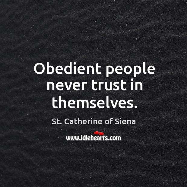 Image, Obedient people never trust in themselves.