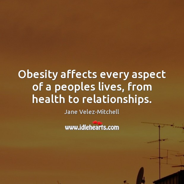Obesity affects every aspect of a peoples lives, from health to relationships. Image