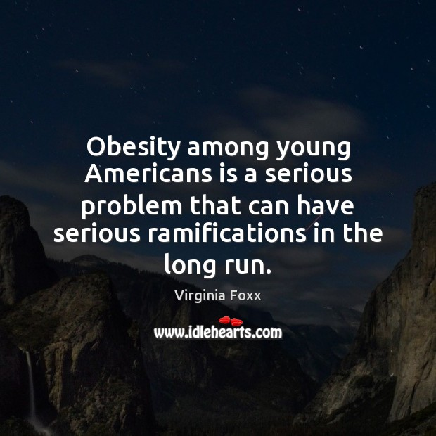 Obesity among young Americans is a serious problem that can have serious Image