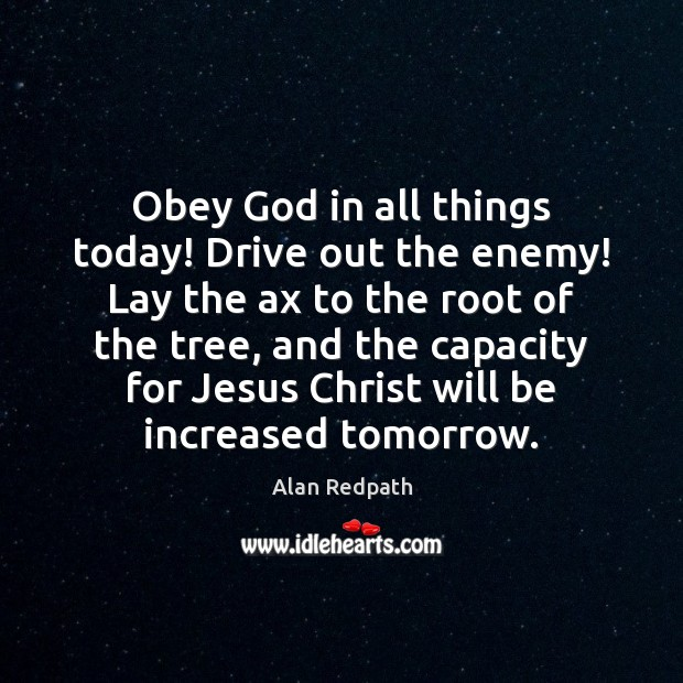 Image, Obey God in all things today! Drive out the enemy! Lay the