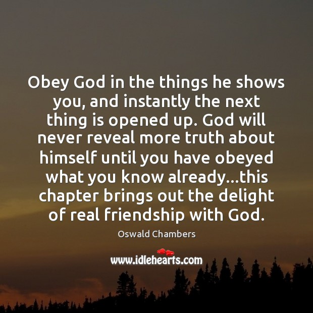 Obey God in the things he shows you, and instantly the next Real Friends Quotes Image