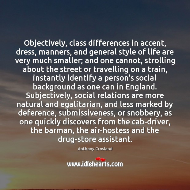 Objectively, class differences in accent, dress, manners, and general style of life Image