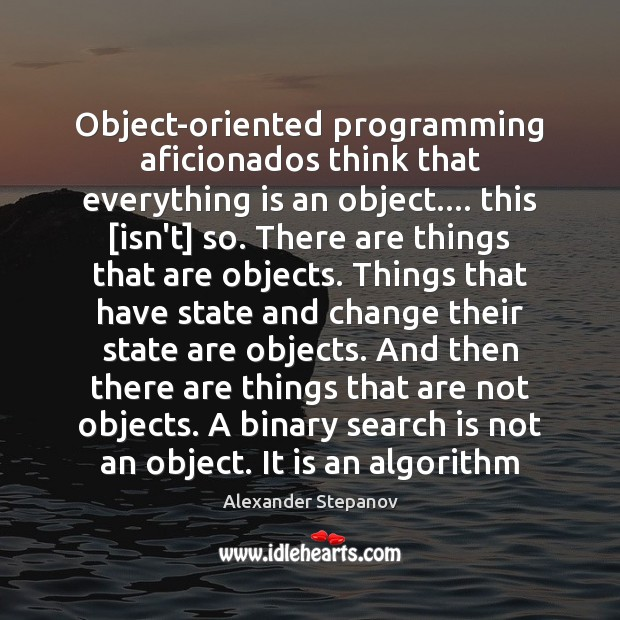 Image, Object-oriented programming aficionados think that everything is an object…. this [isn't] so.