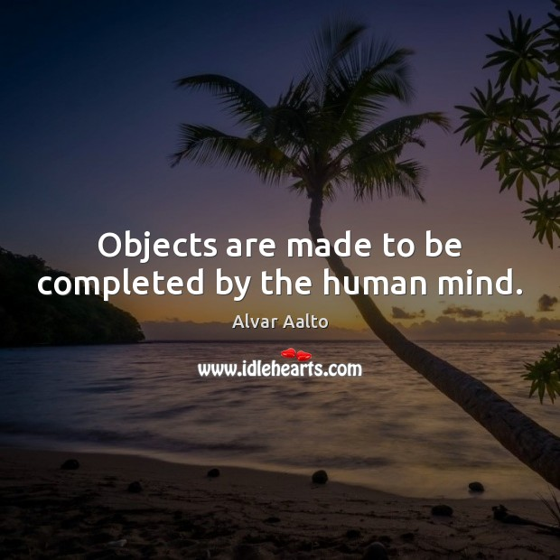 Image, Objects are made to be completed by the human mind.