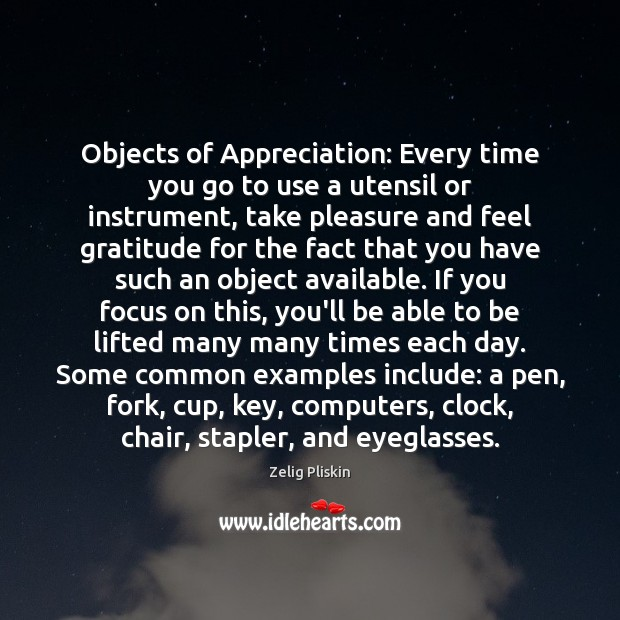 Image, Objects of Appreciation: Every time you go to use a utensil or