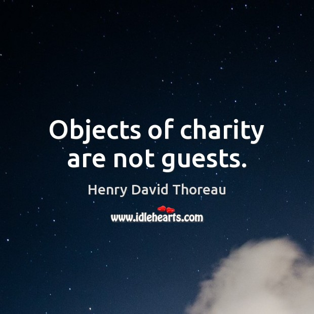 Objects of charity are not guests. Image