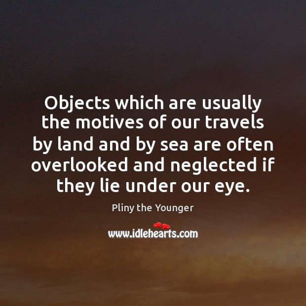 Objects which are usually the motives of our travels by land and Image