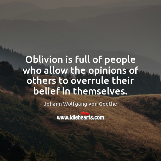 Oblivion is full of people who allow the opinions of others to Image