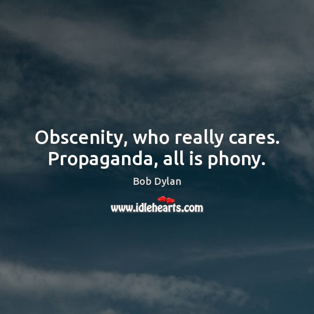 Obscenity, who really cares. Propaganda, all is phony. Image