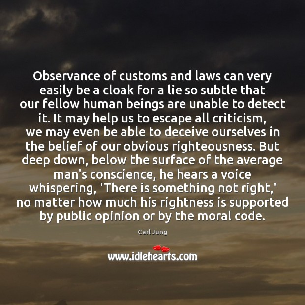 Observance of customs and laws can very easily be a cloak for Carl Jung Picture Quote