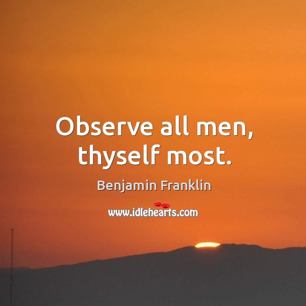 Observe all men, thyself most. Image
