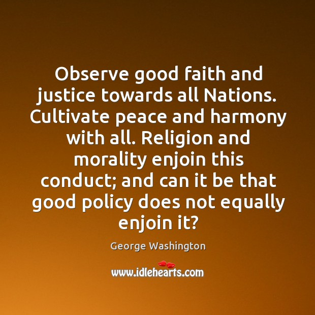 Image, Observe good faith and justice towards all Nations. Cultivate peace and harmony